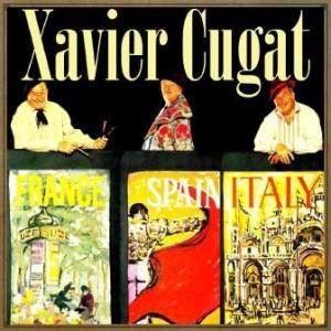 Xavier Cugat in France, Spain and Italy, Xavier Cugat