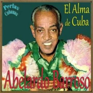 El Alma de Cuba, Abelardo Barroso