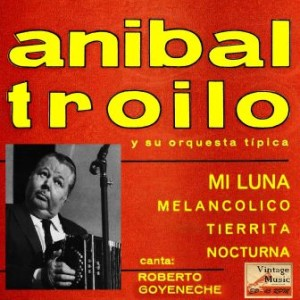 Pichuco, Anibal Troilo