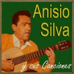 Anisio Silva y Sus Canciones