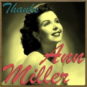 Thanks, Ann Miller