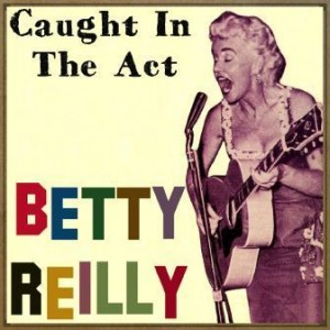 Caught in the Act, Betty Reilly