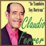 Yo También Soy Boricua, Claudio Ferrer