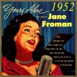 Yours Alone, 1952, Jane Froman