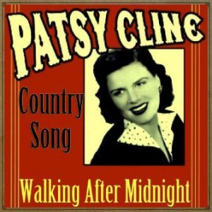 Walking After Midnight, Country Song, Patsy Cline