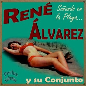 Soñando en la Playa, René Álvarez