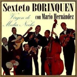 Virgen de Media Noche, Sexteto Borinquen (Mario Hernández)