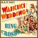 Waikiki Wedding (O.S.T – 1937), Bing Crosby