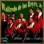 Cuban Jam Session, Walfredo de los Reyes Jr
