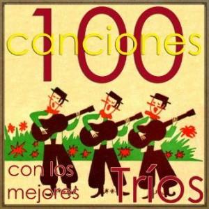 100 Canciones Con los Mejores Tríos Latinos