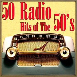 50 Radio Hits of the 50's