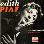 Les Grognards, Edith Piaf