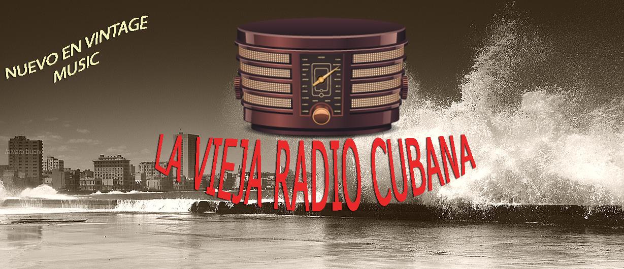 La Vieja Radio Cubana