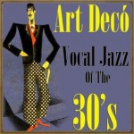 Art Decó Vocal Jazz of the 30