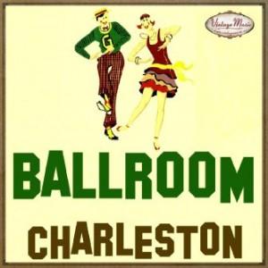 Ballroom, Charleston, Bailes de Salón