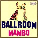 Ballroom, Mambo, Bailes de Salón