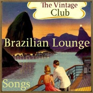 Brazilian Lounge Songs, The Vintage Club