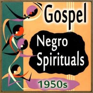 Gospel, Negro Spirituals 1950's