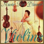 Music For Dinner, «Violins»