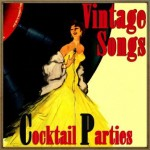Vintage Songs, Cocktail Parties