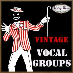 Vintage Music And The Vocal Groups