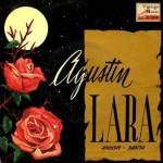 Agustín Lara Canta Para Tí