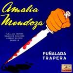 Puñalada Trapera, Amalia Mendoza