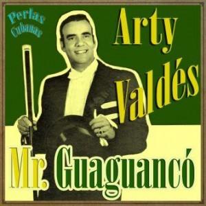 Mr. Guaguancó, Arty Valdés
