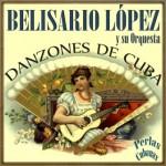 Danzones de Cuba, Belisario López
