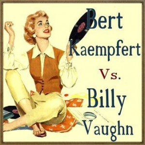 Bert Kaempfert vs. Billy Vaughn