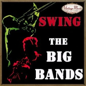 50 Big Bands And The Best Swing For Dancing