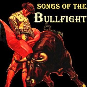 """Songs Of The Bullfigth"" Vocal Pasodobles Toreros"