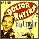 Doctor Rhythm (O.S.T - 1938), Bing Crosby
