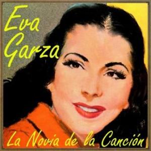 La Novia de la Canción, Eva Garza