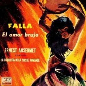 El Amor Brujo, Ernest Ansermet