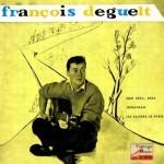 Que Será, Será, François Deguelt