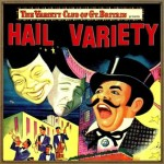 The Variety Club of Great Bretain: «Hail Variery», George Elrick