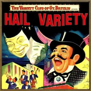 "The Variety Club of Great Bretain: ""Hail Variery"", George Elrick"