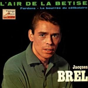 L'Air De La Betise, Jacques Brel