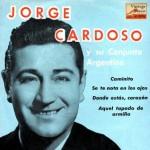 Donde Estás, Corazón, Jorge Cardoso