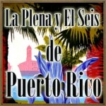 La Plena y el Seis de Puerto Rico, Varios Artistas