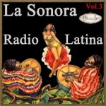 La Sonora Radio Latina Vol. 3