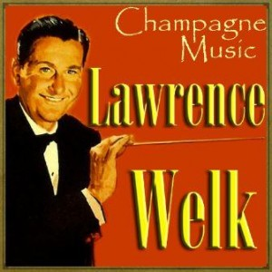 Champagne Music, Lawrence Welk