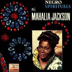 Negro Spirituals, Mahalia Jackson
