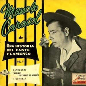 Historia Del Cante Flamenco, Manolo Caracol