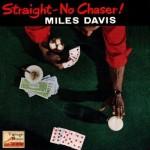 Straight - No Chaser!, Miles Davis