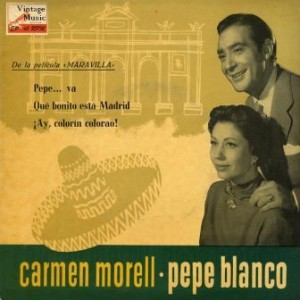 Maravilla, Pepe Blanco y Carmen Morell