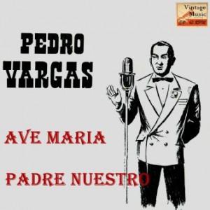 Padre Nuestro, Pedro Vargas