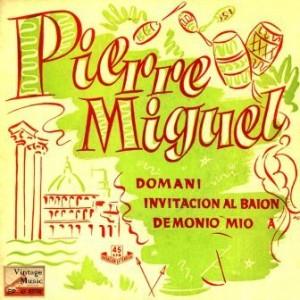 Domani, Pierre Miguel