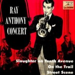 Ray Anthony Concert, Ray Anthony